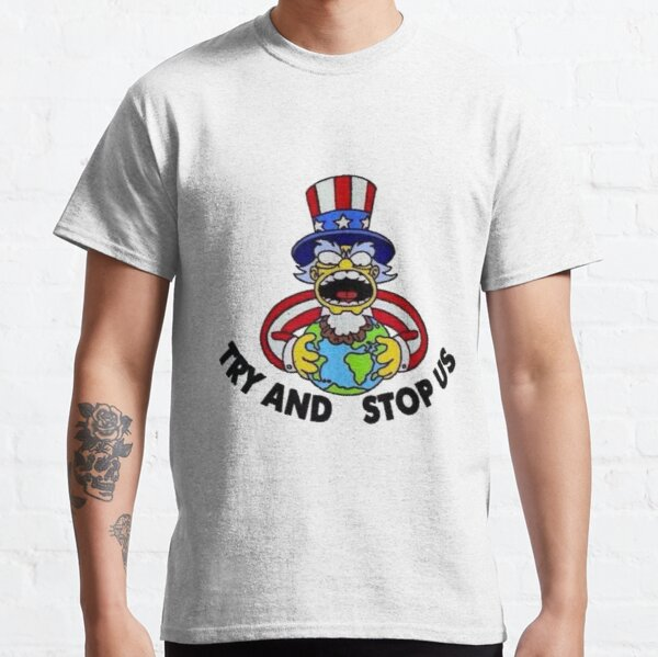 ~ Try And Stop Us ~ Classic T-Shirt