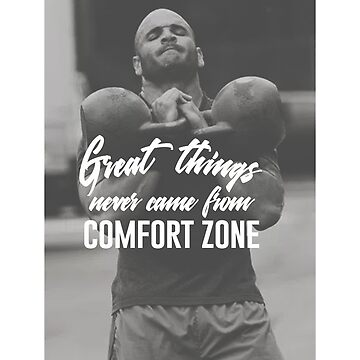 Great Things Never Came From Comfort Zones by seanicasia