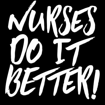 Nurses Do It Better by Koffeecrisp