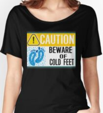 Funny Marriage Cold Feet Caution Cuddle Time Men Women Gift Women's Relaxed Fit T-Shirt