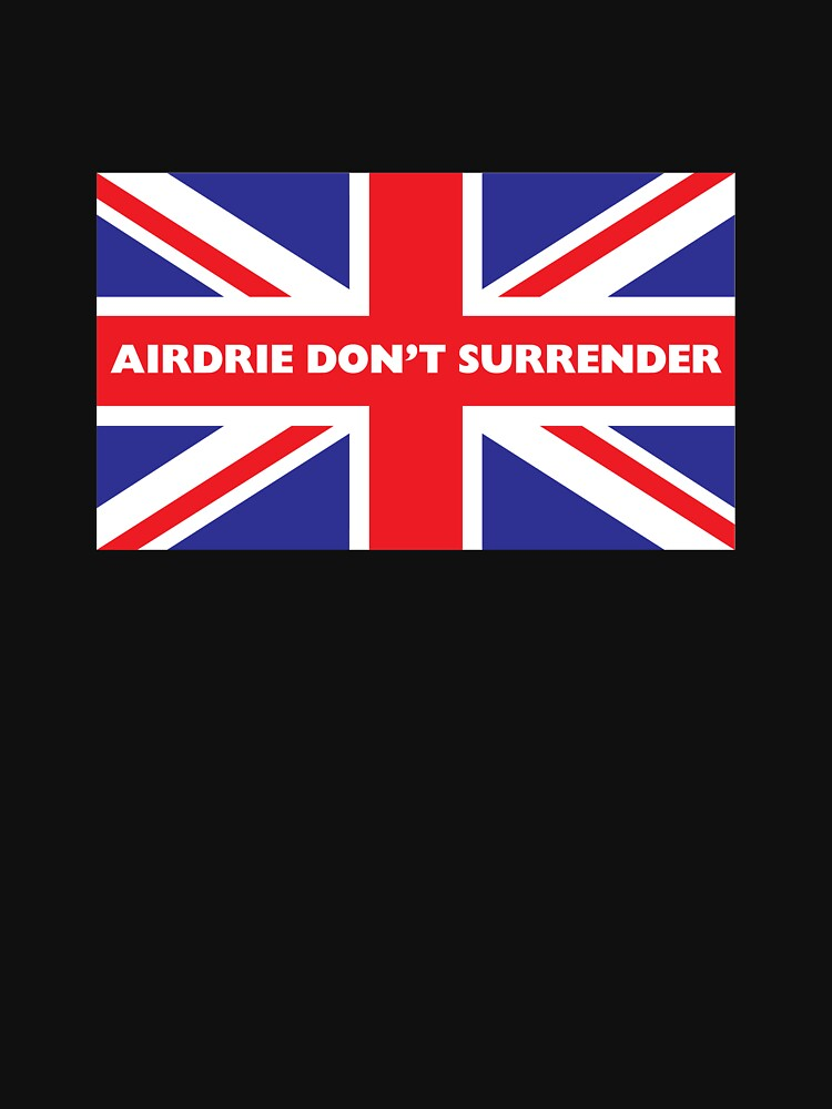 Airdrie Don't Surrender by Airdrieonians