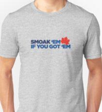 Smoak 'em if you got 'em Unisex T-Shirt