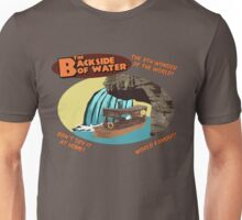 The Backside of Water! Unisex T-Shirt