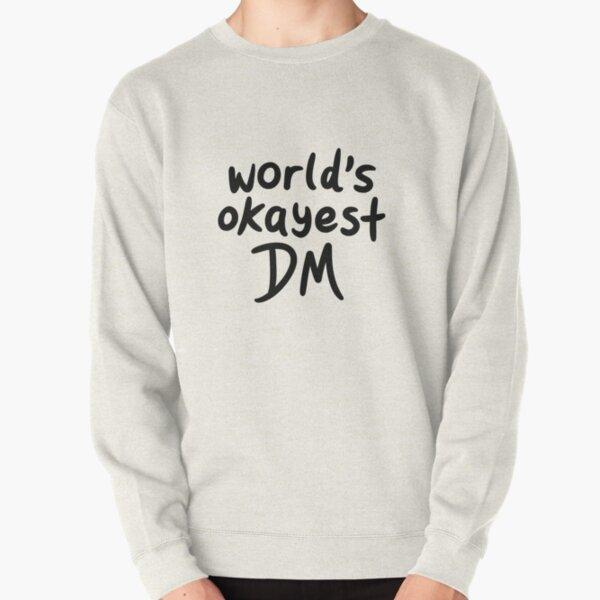 World's Okayest DM Pullover Sweatshirt