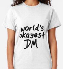 Weltweit Okayest DM Classic T-Shirt