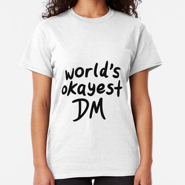 World's Okayest DM Classic T-Shirt