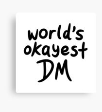 World's Okayest DM Canvas Print