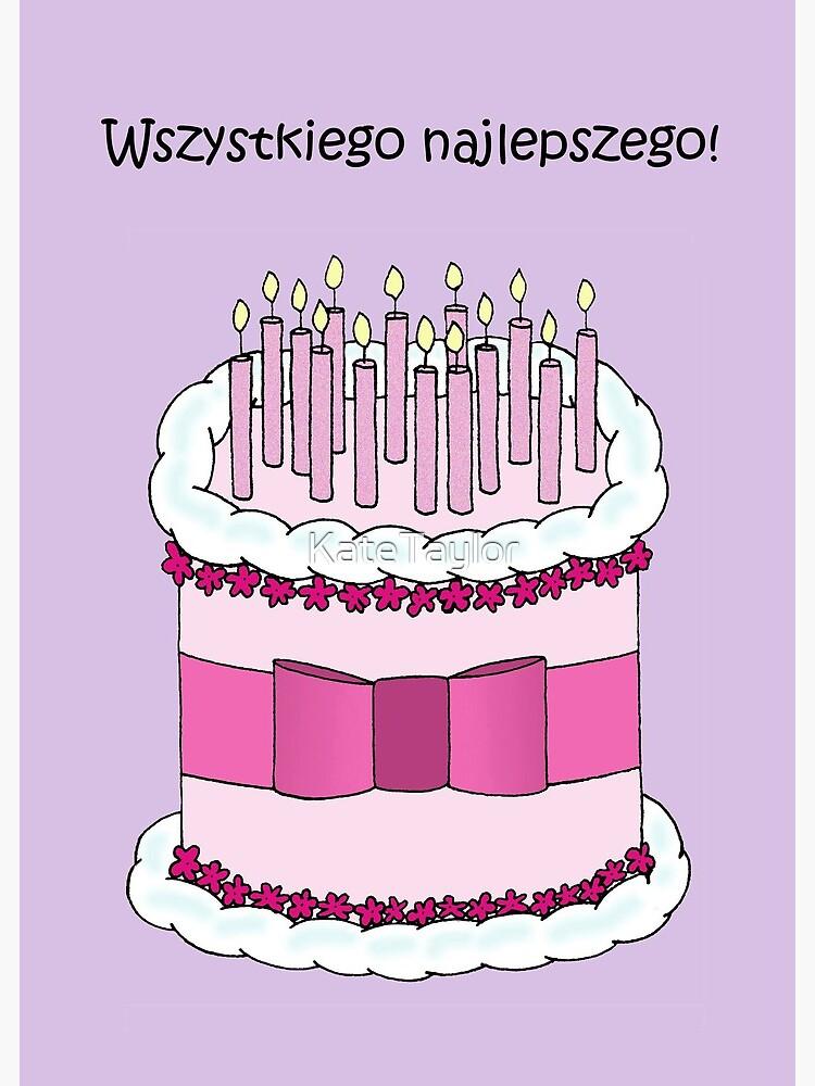 Carte De Vœux Joyeux Anniversaire En Polonais Wszystkiego Najlepszego Gateau De Dessin Anime Et Bougies Par Katetaylor Redbubble
