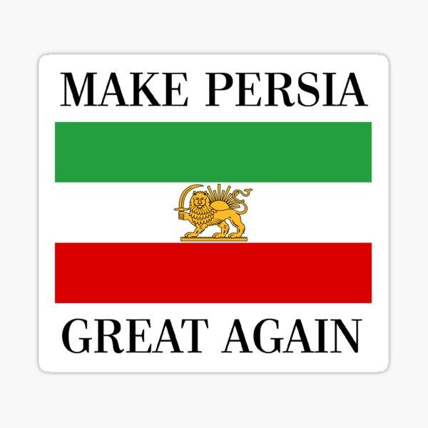 Make Persia Great Again - Shah of Iran Flag Sticker