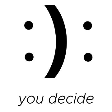 Happy or sad - you decide by Oxshop