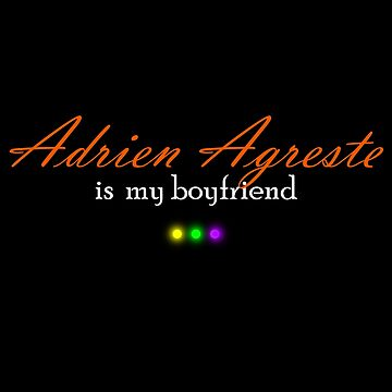 Adrien Agreste is my boyfriend - Miraculous Ladybug by oceaneplrd