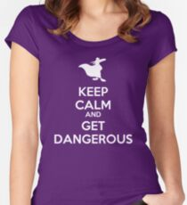 KEEP CALM AND GET DANGEROUS Women's Fitted Scoop T-Shirt