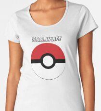 Ball is Life- Pokemon Women's Premium T-Shirt