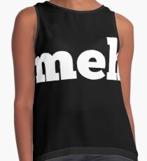 """Meh means """"whatever"""" Contrast Tank"""