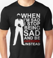 Stop Being Sad Be Awesome Instead T-Shirt