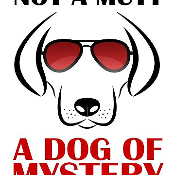 Not A Mutt A Dog Of Mystery by Croneda
