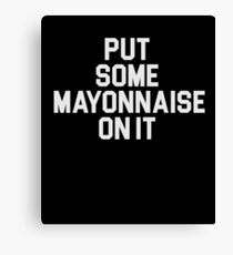 Mayonnaise t-shirt for Mayo Lovers Canvas Print