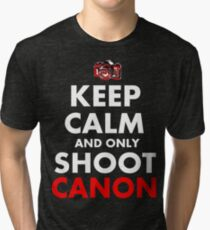 Keep Calm and Only Shoot Canon Tri-blend T-Shirt