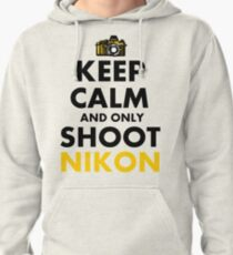 Keep Calm and Only Shoot Nikon Pullover Hoodie
