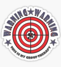 WARNING - WARNING  This Is My Group Therapy #2 Sticker