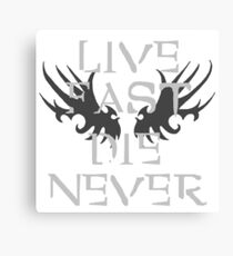 LIVE FAST, DIE NEVER. Canvas Print