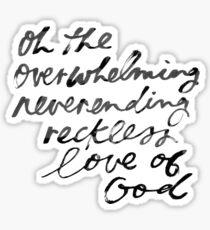 überwältigende nie endende rücksichtslose Liebe zu Gott Sticker