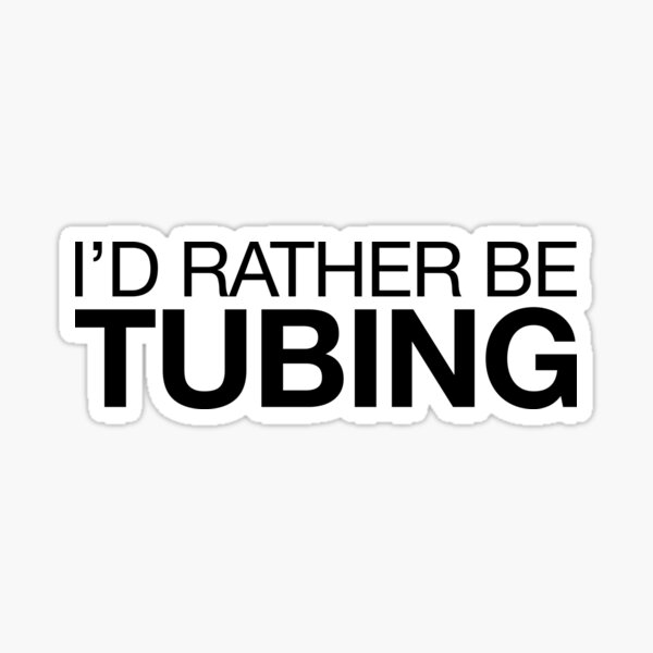 Rather Be Tubing   Tuba Player Music Sticker