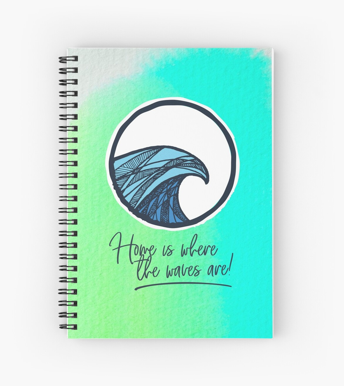 Home Is Where The Waves Are Surf Quotes Spiral Notebooks By