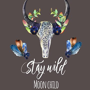 STAY WILD MOON CHILD BOHO BULL SKULL FEATHERS by SABRA11