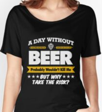 A Day Without Beer Mens Funny Gift For Dad Him Birthday T Shirts Womens Relaxed