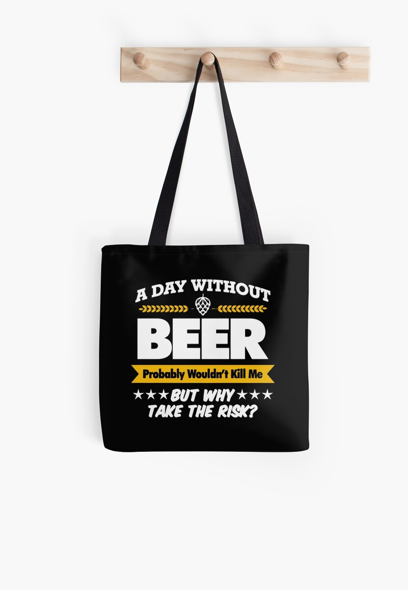 A Day Without Beer Mens Funny Gift For Dad Him Birthday T Shirts By MariaNoto