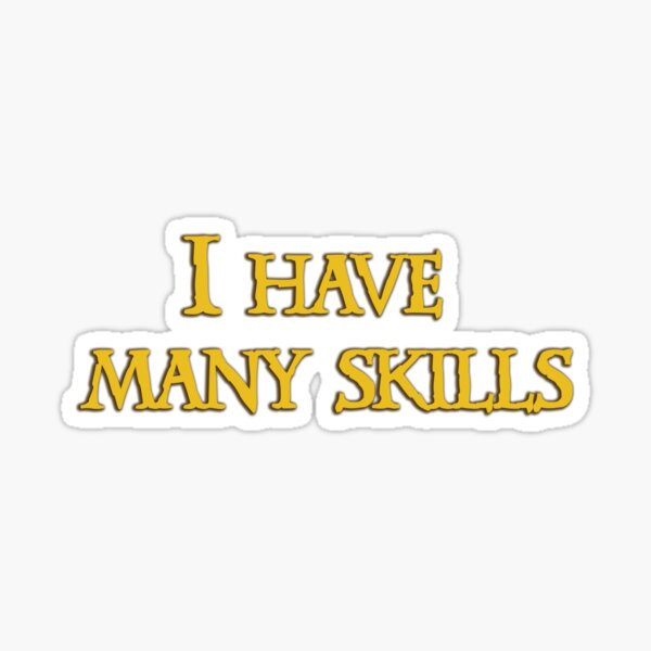 Xena - I have many skills Sticker