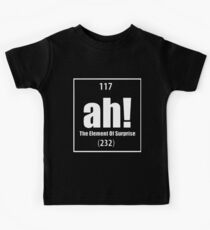 Ah The Element Of Surprise Funny Science Geek Tee Periodic Table Science T-Shirts Kids Tee