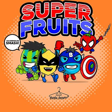 Super Fruits! by funkyhanger