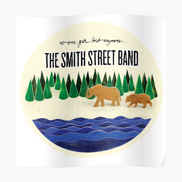 The Smith Street Band: no one gets lost anymore Poster