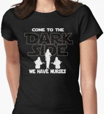 Nurse T shirt - Come To The Dark Side  Women's Fitted T-Shirt
