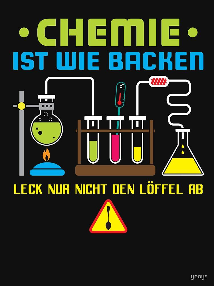 Chemie Ist Wie Backen - Lustiger Chemie Spruch Geschenk von yeoys