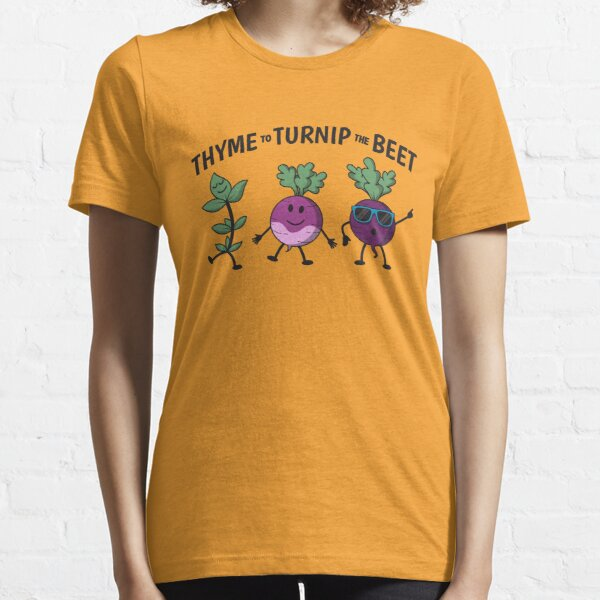Thyme To Turnip The Beet - Funny Gardening Gift Essential T-Shirt