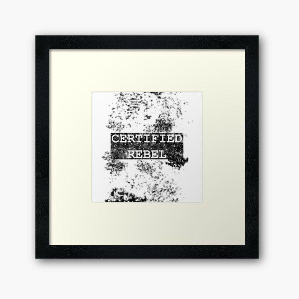 Certified Rebel text design Framed Art Print
