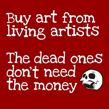 Buy art from living artists... by w1ckerman