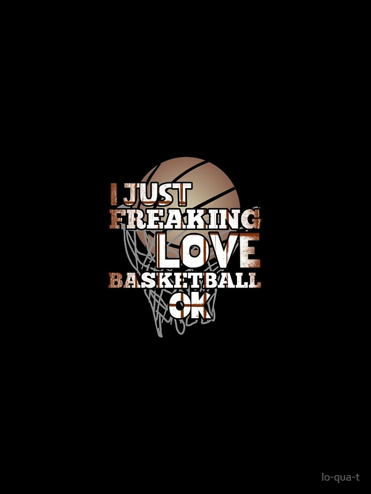 I Just Freaking Love Basketball Ok by lo-qua-t