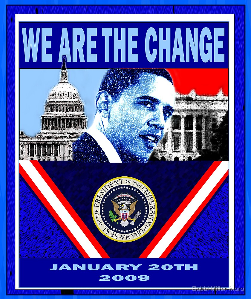 We Are The Change poster by Bobbi Miller-Moro