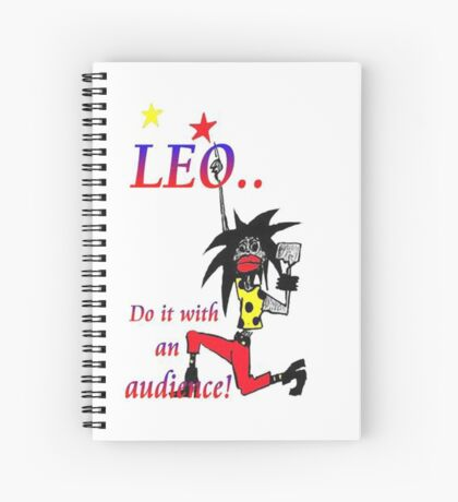 Leo - do it with an audience Spiral Notebook