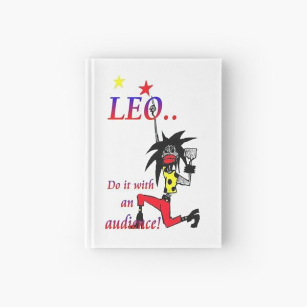 Leo - do it with an audience Hardcover Journal