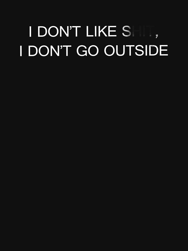 Earl Sweatshirt - I DON'T LIKE SH*T, I DON'T GO OUTSIDE  | Unisex T-Shirt