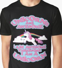 69eecff1ff8d Unicorn Gift Funny Unicorns Are Awesome Therefore I am A Unicorn Graphic  T-Shirt