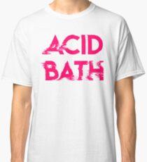 ACID BATH Classic T-Shirt