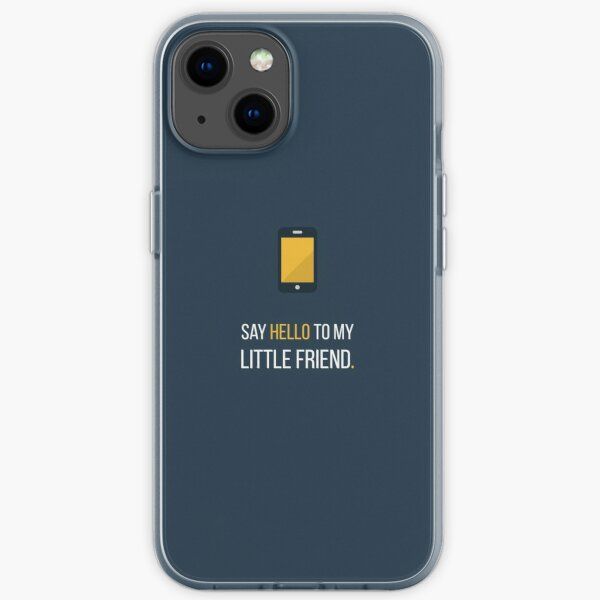 Say hello to my little friend iPhone Soft Case