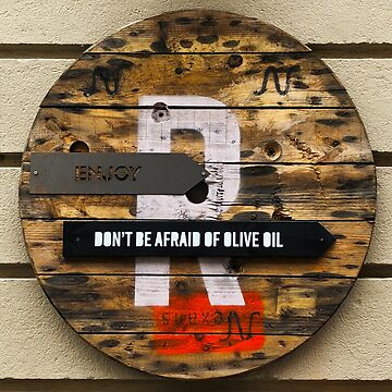 Don't be afraid of olive oil - Sign by BrunoBeach