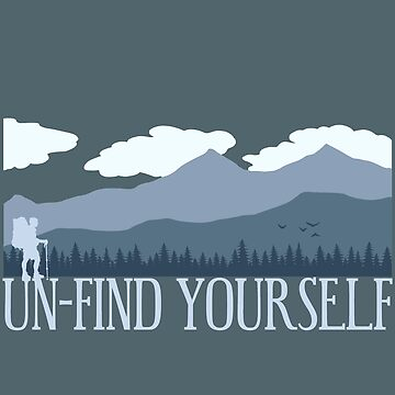 Un-find Yourself by ShantyShawn